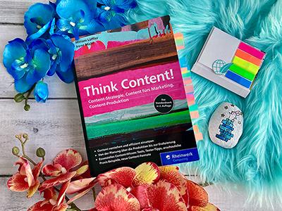 Think Content! – Alles rund um Content-Marketing